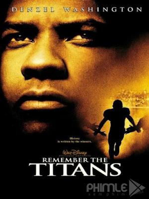 Phim Đội Bóng Phi Thường - Remember The Titans (2000)