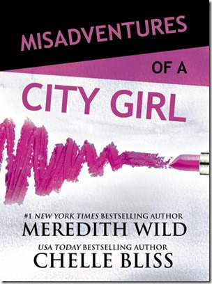 Review: ​Misadventures of a City Girl (Misadventures #2) by Meredith Wild and Chelle Bliss | About That Story