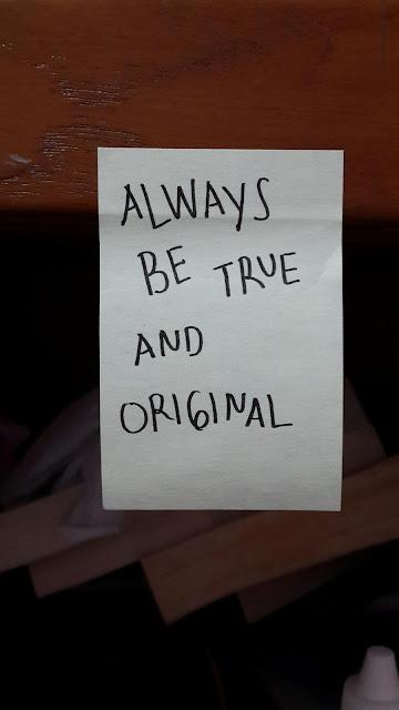Always Be True and Original