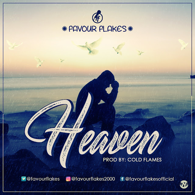 New Music: Favour Flakes - Heaven | @favourflakes