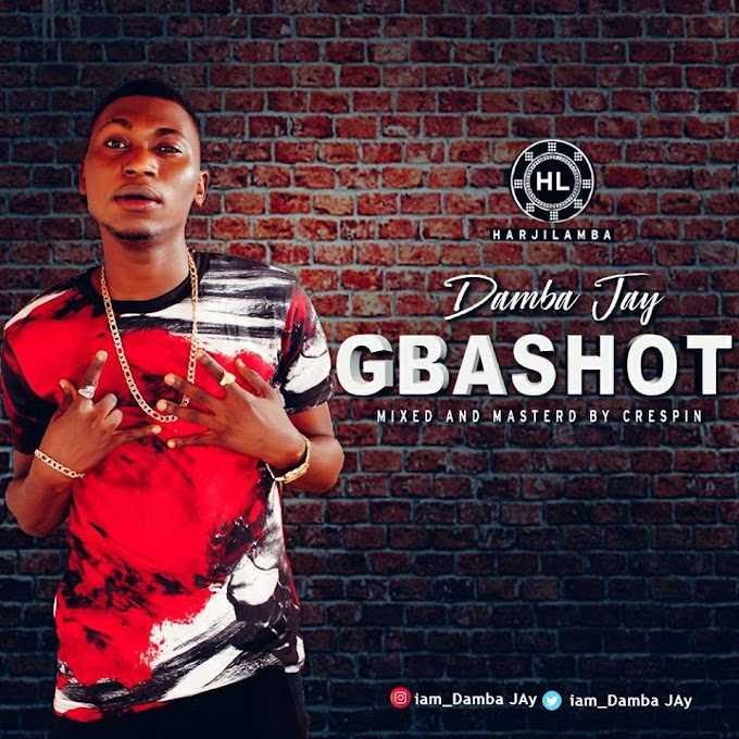 [Music] Damba Jay - Gbashot