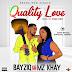 Music: Bayziq – Quality Love Ft Mz Khay | Prod. P.Gee