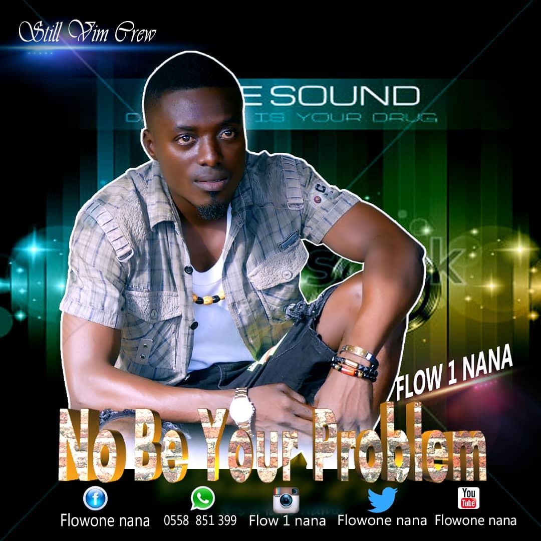 Flowone Nana – No Be Your Problem(Produced By Drummerboy Y-kay)-brytgh.com