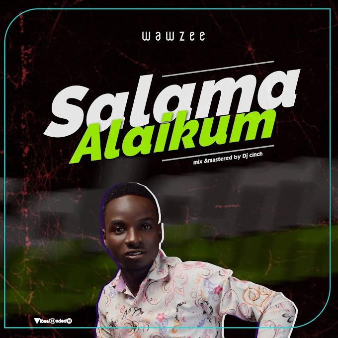 Wawzee - Salama Alaikum