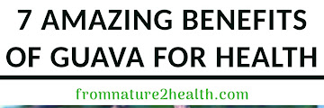 7 Amazing Benefits of Guava for Health