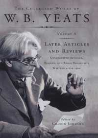 The Collected Works of W.B. Yeats Vol X: Later Article By William Butler Yeats