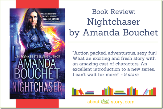Book Review: Nightchaser (Endeavor #1) by Amanda Bouchet | About That Story