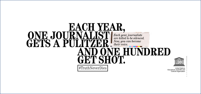 'Each year, one journalist gets a Pulitzer Prize. And one hundred get shot.' From the #TruthNeverDies campaign to help journalists. Graphic: UN Geneva