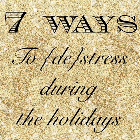 7 Ways to De-Stress During the Holidays