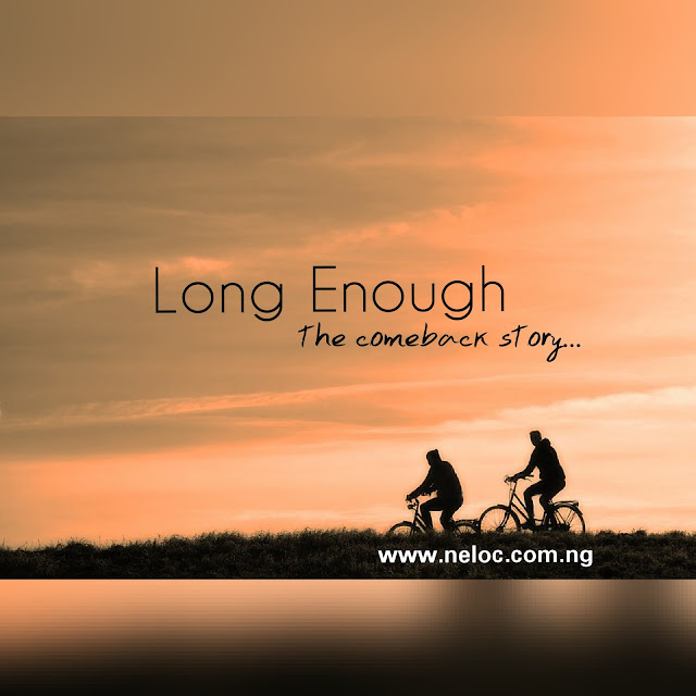 Long Enough: The Comeback Story