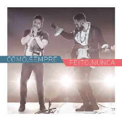 CD Jorge e Mateus - Como Sempre Feito Nunca (Torrent) download