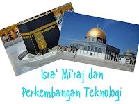 Isra' Mi'raj dan Perkembangan Teknologi