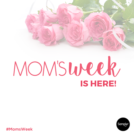 Mom'sWeek_is here