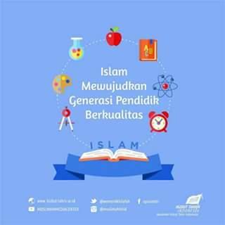 Islam Mewujudkan Generasi Pendidik Berkualitas