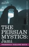Cover of Frederick Hadland Davis's Book The Persian Mystics Jami