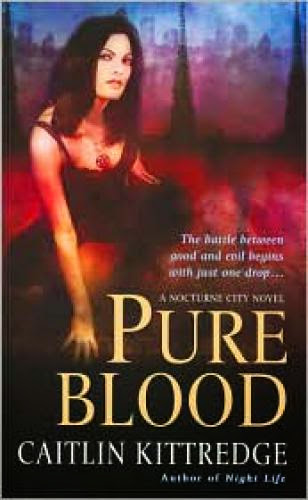 Pure Blood A Nocturne City Novel Caitlin Kittredge