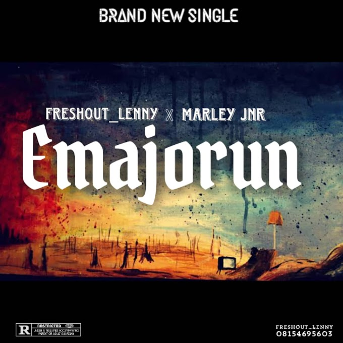 [Music] Freshout_Lenny ft MarleyJnr - Emajorun