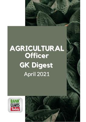 Agricultural Officer GK Digest: April 2021