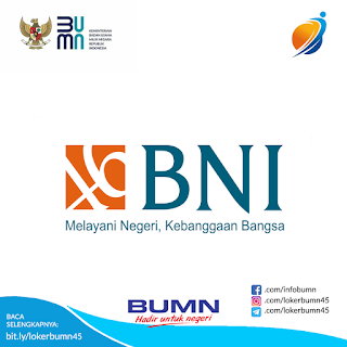 Rekrutmen Lowongan Kerja PT BNI (Persero) Tbk Februari 2021