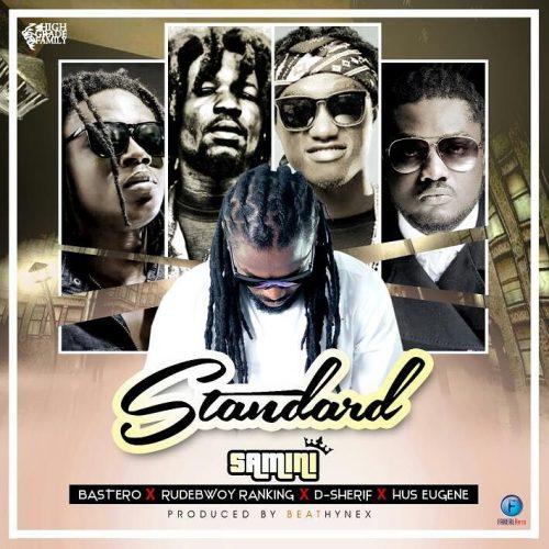 Samini Dagaati – Standard ft RudeBwoy Ranking x Hus Eugene x Bastero x D-Sheriff (Prod By BeatzHynex)