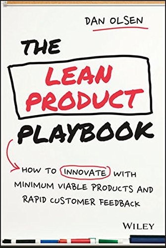 Free Download Books - The Lean Product Playbook: How to Innovate with Minimum Viable Products and Rapid Customer Feedback