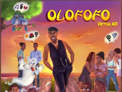 Music : Victor Ad - Olofofo (Download Mp3)