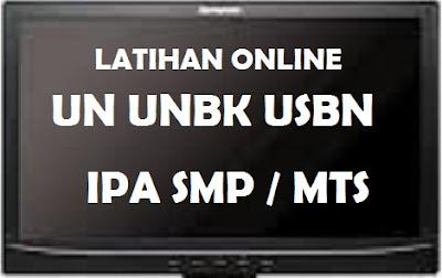 Latihan Online UN UNBK USBN SMP IPA 2019/2020