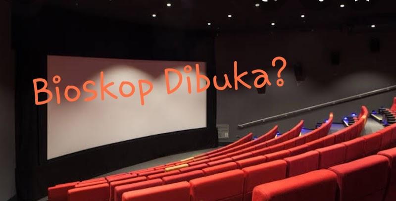 Bioskop Dibuka : Kebingungan Atasi Wabah atau Genjot Ekonomi