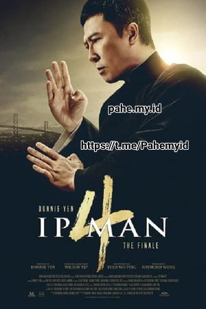 Download Ip Man 4: The Finale (2019) Bluray Subtitle Indonesia