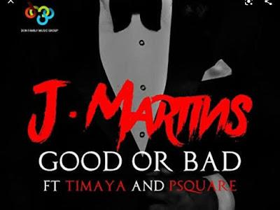 Music: J Martin Ft Psquare and Timaya - Good or Bad (Owey) (throwback Nigerian songs)