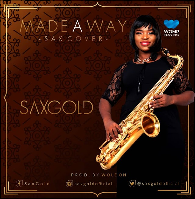 [DOWNLOAD] Saxgold - 'Made a Way' (Travis Greene Sax Cover) | Prod. by Wole Oni || @saxgoldofficial @iamwoleoni