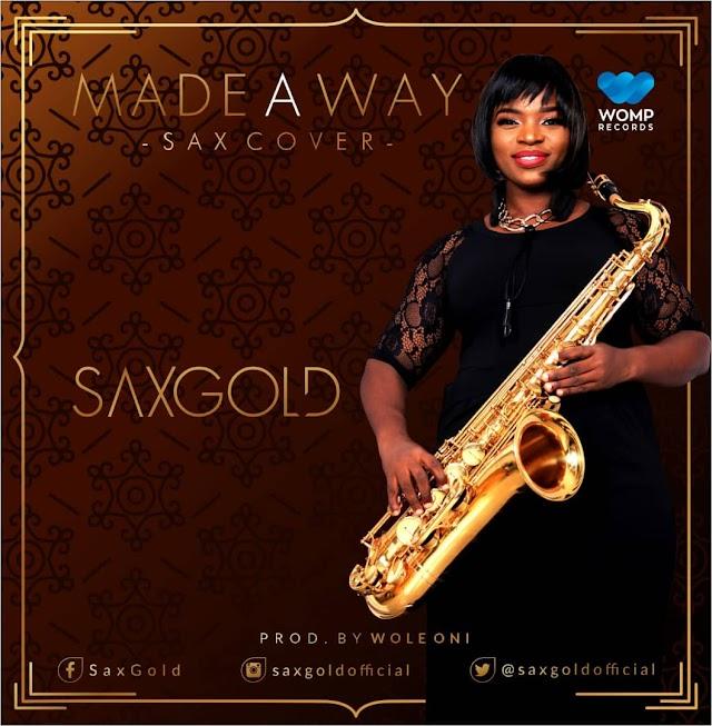 [DOWNLOAD] Saxgold - 'Made a Way' (Travis Greene Sax Cover) | Prod. by Wole Oni || @saxgoldofficial @iamwoleoni