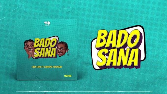 AUDIO : Lava Lava ft Diamond Platnumz – Bado Sana | Download Mp3