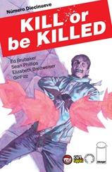 Actualización 11/06/2018: Gracias a Gin Fizz, tradumaquetador de grandes series independientes por excelencia,les traemos Kill or be Killed #19. ¡¡¡A UNO DEL FINAL!!! Impactante penúltimo número de esta emocionante serie, en el que la historia da un giro inesperado.