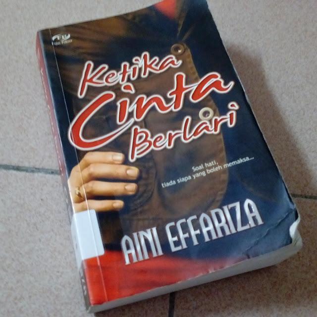 Ketika Cinta Berlari oleh Aini Effariza