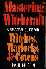 Cover of Paul Huson's Book Mastering Witchcraft