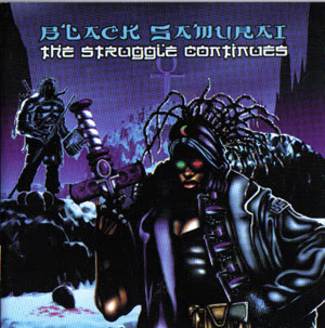 Black Samurai - The Struggle Continues