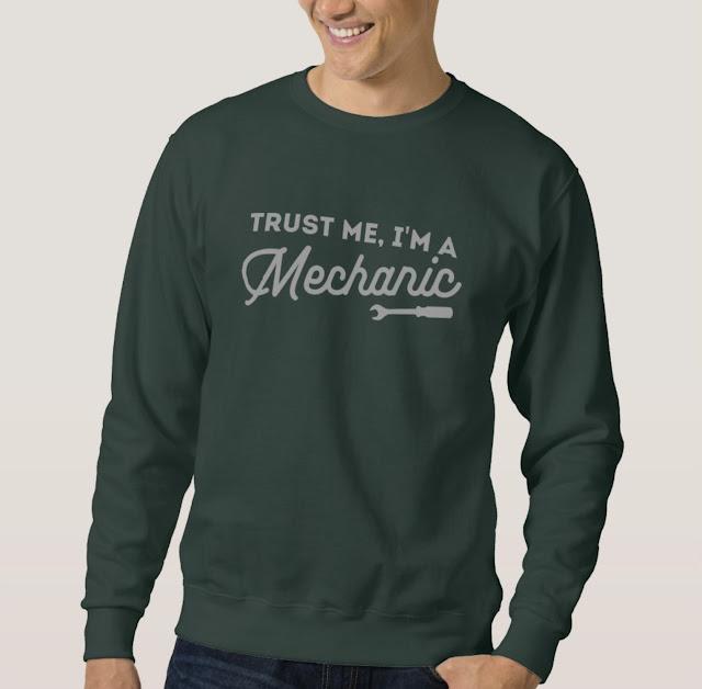 Trust me, I'm a mechanic with a fail sweatshirt