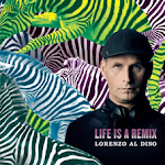 LORENZO AL DINO LIFE IS A REMIX