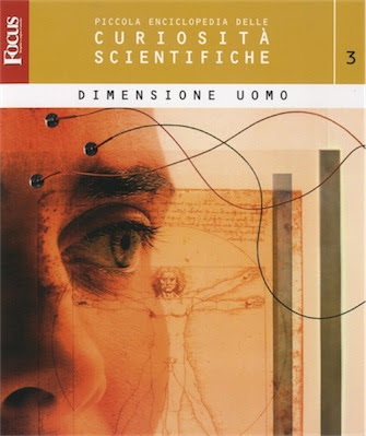 Focus: Piccola Enciclopedia delle Curiosità Scientifiche Volume 3 Ita