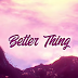 Audio: Joe boy - Better thing || Download Mp3