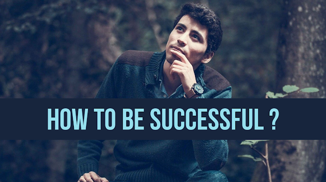 How To Be Successful Whatever You Do ?