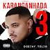Deejay Telio - Karanganhada 3 (Album Completo 2019)