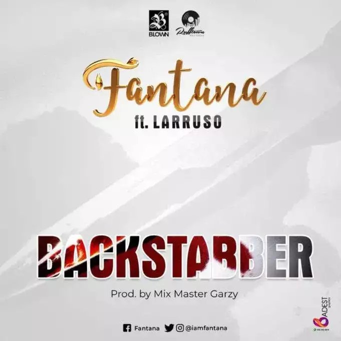 Download Song: Fantana – BackStabber feat. Larruso (Produced by Mix Master Garzy). Mp3