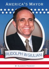 Rudolph W. Giuliani By Eleanor Fremont
