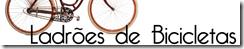 ladroes de bicicletas