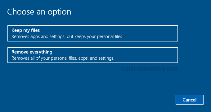 Windows 10 - Reset PC - Keep your files or Remove everything (www.kunal-chowdhury.com)