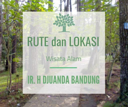 Rute dan Lokasi Wisata Alam Hutan Raya Ir. H. Djuanda Bandung