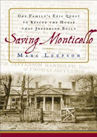 Saving Monticello By Marc Leepson
