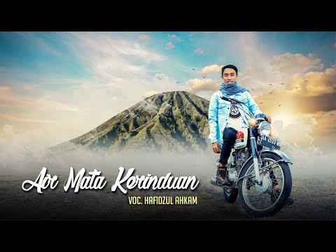 New Lirik Air Mata Kerinduan - Hafidzul Ahkam